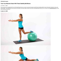 Tone Your Muscles Faster With These Stability-Ball Moves