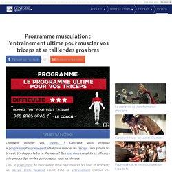 Programme musculation : l'entraînement ultime pour muscler vos triceps et se tailler des gros bras