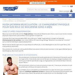 Hugh Jackman Musculation : +10KG DE MUSCLE - Son ENTRAINEMENT