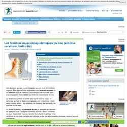 Troubles musculosquelettiques du cou (entorse cervicale, torticolis) - Définition