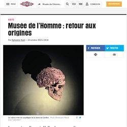 Musée de l'Homme: retour aux origines