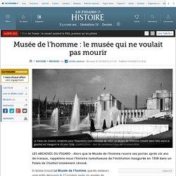 Musée de l'homme : le musée qui ne voulait pas mourir