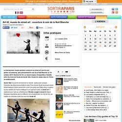 Art 42, musée du street art : ouverture le soir de la Nuit Blanche