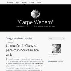 "Musées / ""Carpe Webem"""