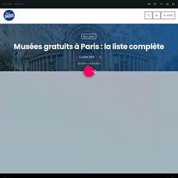 Musées gratuits à Paris : la liste complète