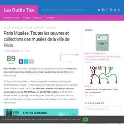 Paris Musées. Toutes les œuvres et collections des musées de la ville de Paris – Les Outils Tice