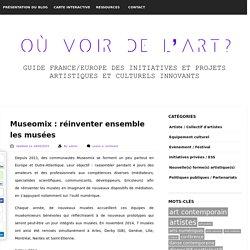Museomix : réinventer ensemble les musées - Où voir de l'art?