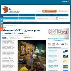 MuseomixMTL : 3 jours pour remixer le musée