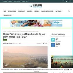 MuseoParc Alesia: la última batalla de los galos contra Julio César