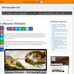 Más de 50 Museos Virtuales que puedes visitar GRATIS