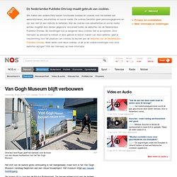 Van Gogh Museum blijft verbouwen