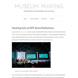 Museum Making — Hacking Arts at MIT: Some Reflections