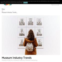 Museum Industry Trends