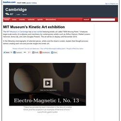 MIT Museum's Kinetic Art exhibition