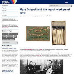 Website 3: Museum of London - The match workers of Bow