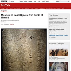 Museum of Lost Objects: The Genie of Nimrud