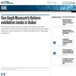 Van Gogh Museum's Relievo exhibition lands in Dubai