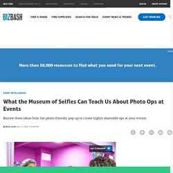 What the Museum of Selfies Can Teach Us About Photo Ops at Events