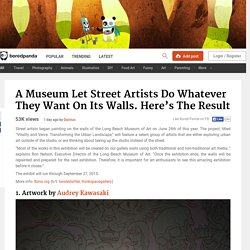 A Museum Let Street Artists Do Whatever They Want On Its Walls. Here's The Result