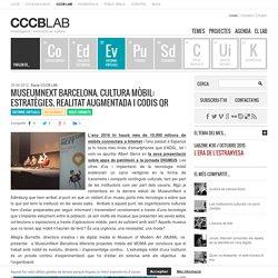 MuseumNext Barcelona. Cultura mòbil: estratègies, realitat augmentada i codis QR