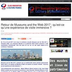 Retour de Museums and the Web 2017 : qu'est-ce qu'une expérience de visite immersive ?
