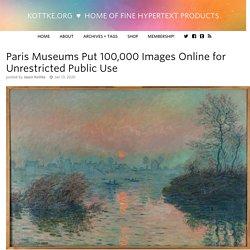 Paris Museums Put 100,000 Images Online for Unrestricted Public Use