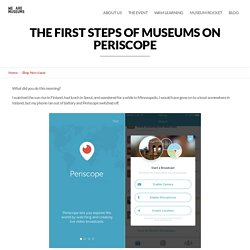 The first steps of museums on Periscope « We Are Museums – Europe's digital network for museums