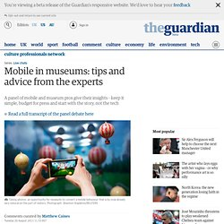 Mobile in museums: tips and advice from the experts