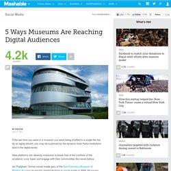 5 Ways Museums Are Reaching Digital Audiences
