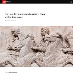 It's time for museums to return their stolen treasures - CNN Style