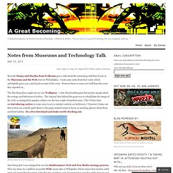 Notes from Museums and Technology Talk « A Great Becoming…