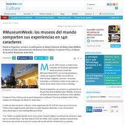 #MuseumWeek: los museos del mundo comparten sus experiencias en 140 caracteres