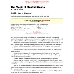 The Magic of Mushkil Gusha (Middle Eastern, Iranian, Persian Folktales)