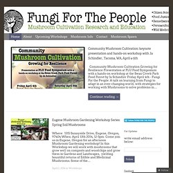 FUNGI FOR THE PEOPLE | Mushroom Cultivation Research and Education