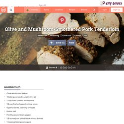 Olive and Mushroom-Smothered Pork Tenderloin Recipe