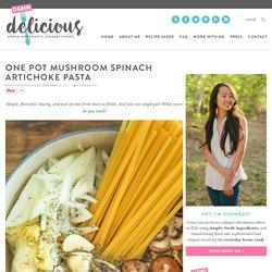 One Pot Mushroom Spinach Artichoke Pasta