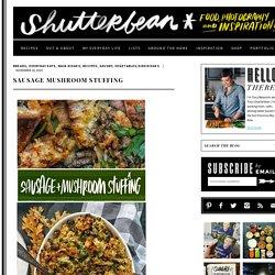Sausage Mushroom Stuffing - Shutterbean