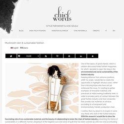 Mushroom skin & sustainable fashion « Chic Words