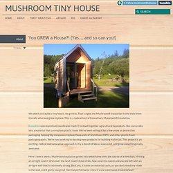 Mushroom Tiny House