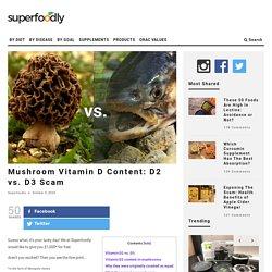 D2 vs. D3: Why Mushroom Vitamin D Content Is a Huge Scam