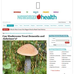 Can Mushrooms Treat Dementia and Alzheimer's?