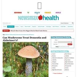 Can Mushrooms Treat Dementia and Alzheimer's?