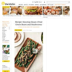 Stovetop Steam-Fried Green Beans and Mushrooms — 5 Stovetop Side Dishes for Thanksgiving