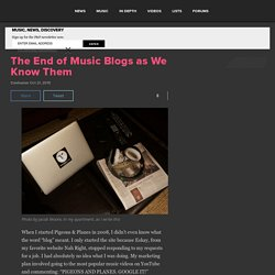 The End of Music Blogs as We Know Them