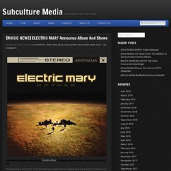 [MUSIC NEWS] ELECTRIC MARY Announce New Album And Shows