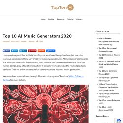 Top 10 AI Music Generators 2020 - TopTen.ai