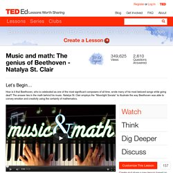 Music and math: The genius of Beethoven - Natalya St. Clair