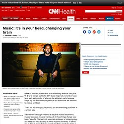 Music: It's in your head, changing your brain