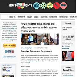 How to find free music, images, and video you can use or remix in your own creative works