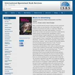 Music in Advertising. Commercial sounds in media communication and other settings.